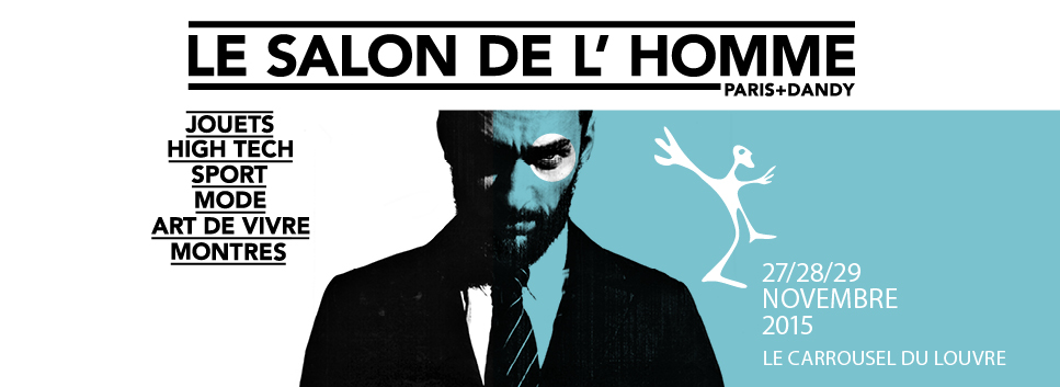 Salon de l 39 homme 27 29 novembre pleaz for Salon des ce paris 2015